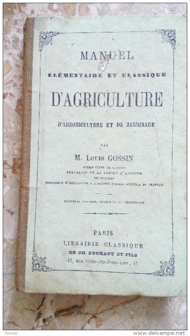Louis GOSSIN 1874 MANUEL ELEMENTAIRE CLASSIQUE ARBORICULTURE JARDINAGE APPROPRIE AUX DIVERSES PARTIES DE LA FRANCE - Boeken, Tijdschriften, Stripverhalen
