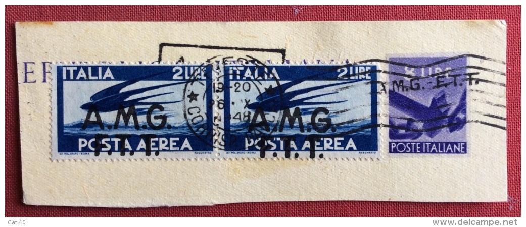 TRIESTE AMG FTT POSTA AEREA L.2 COPPIA CON SOVRASTAMPA SPOSTATA IN BASSO SU  FRAMMENTO INTERO POSTALE L.8 6/10/48 - 7. Trieste
