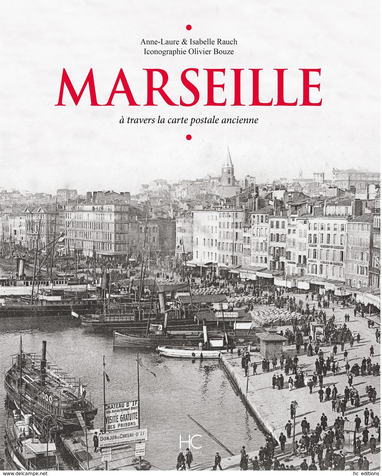 Marseille à Travers La Carte Postale Ancienne - Plus De 400 Cartes Postales Anciennes, Inédites Pour Certaines - Provence - Alpes-du-Sud
