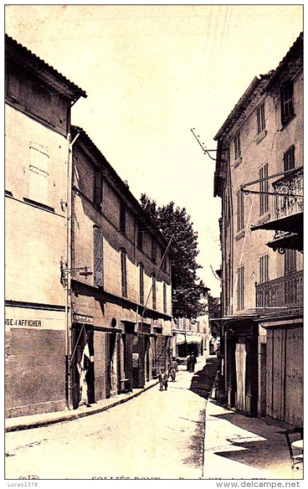 83 / SOLLIES PONT / RUE DE L HOTEL DE VILLE / TBE - Sollies Pont