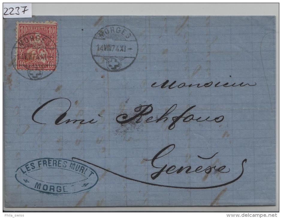 1874 Sitzende Helvetia/Helvétie Assise 38/30 - Stempel: Morges Nach Geneve 14.VIII.74 - 1862-1881 Helvetia Assise (dentelés)