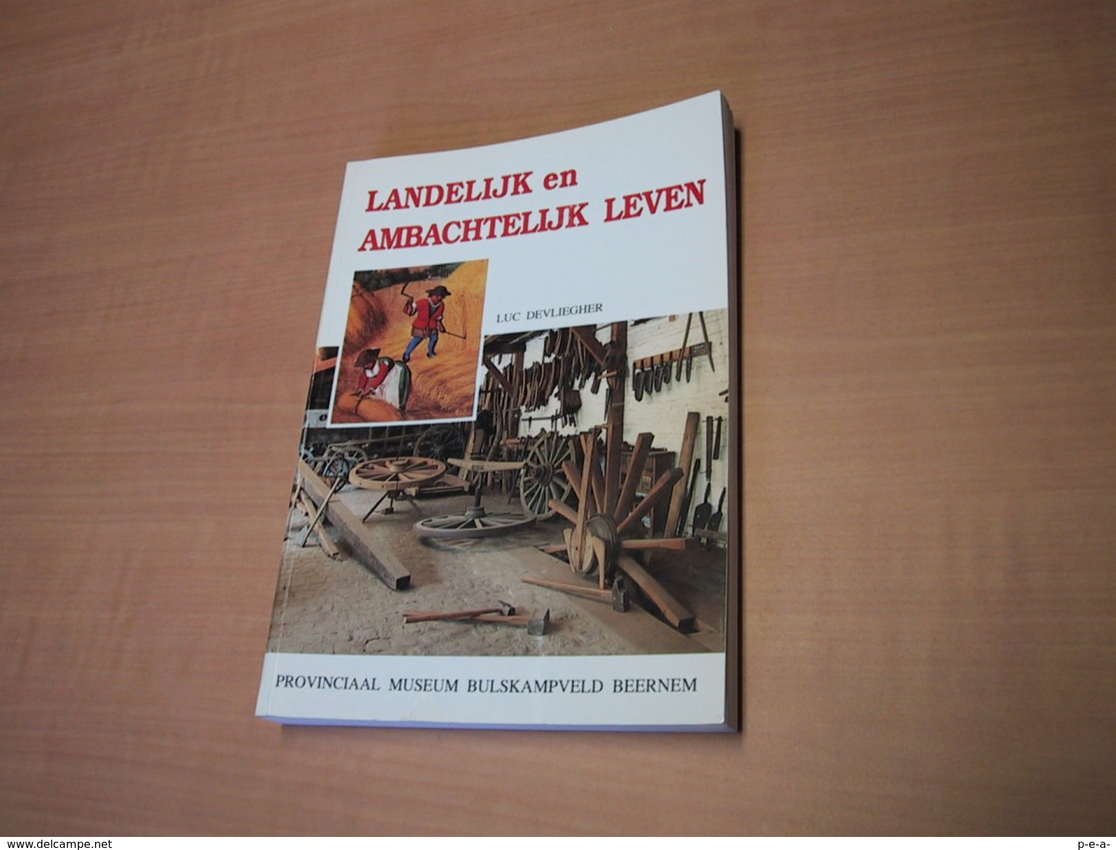 Landelijk En Ambachtelijk Leven. Provinciaal Museum Bulskampveld Beernem - Libros, Revistas, Cómics