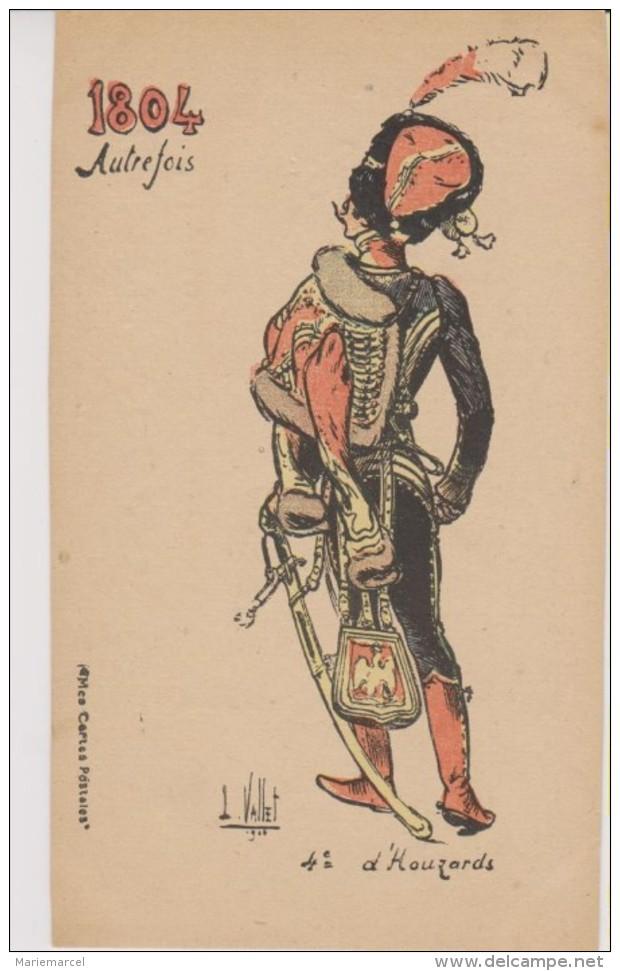 VALLET L. ILLUSTRATEUR - 4e D'HOUZARDS - 1804 AUTREFOIS - Vallet, L.