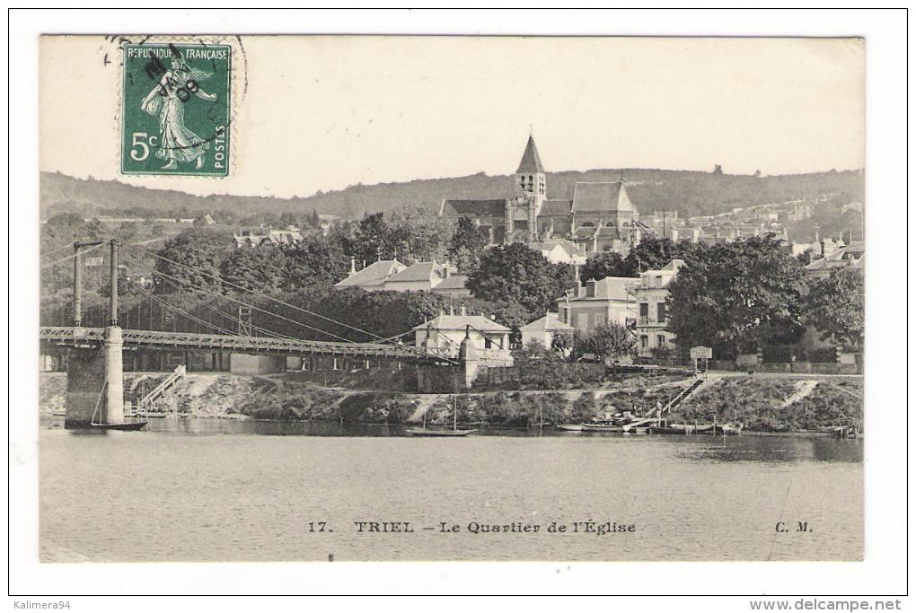 YVELINES  /  TRIEL  /  LE  QUARTIER  DE  L' EGLISE  ( Pont Métallique Suspendu ) - Triel Sur Seine