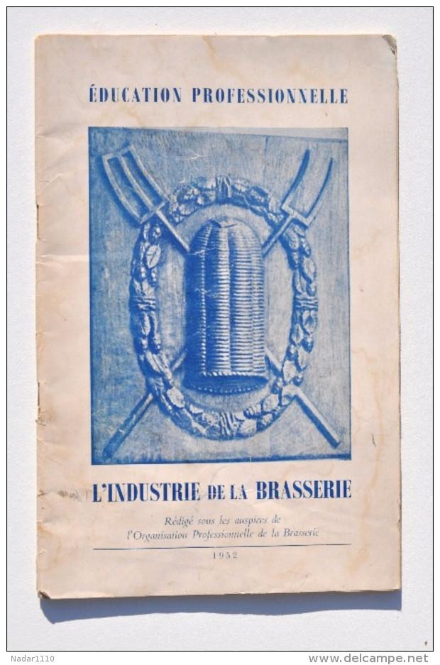 Bière : INDUSTRIE De La BRASSERIE - Brochure Education Professionnelle Année 1952 - Autres Collections
