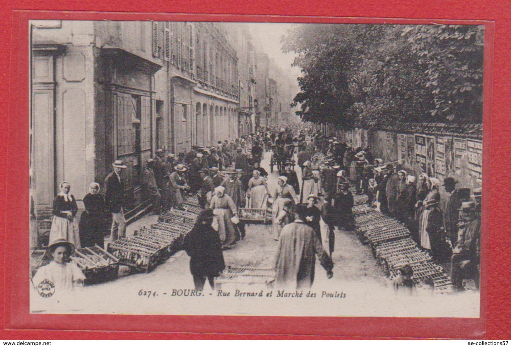 Bourg  --  Rue Bernard Et Marché Au Poulet - Francia