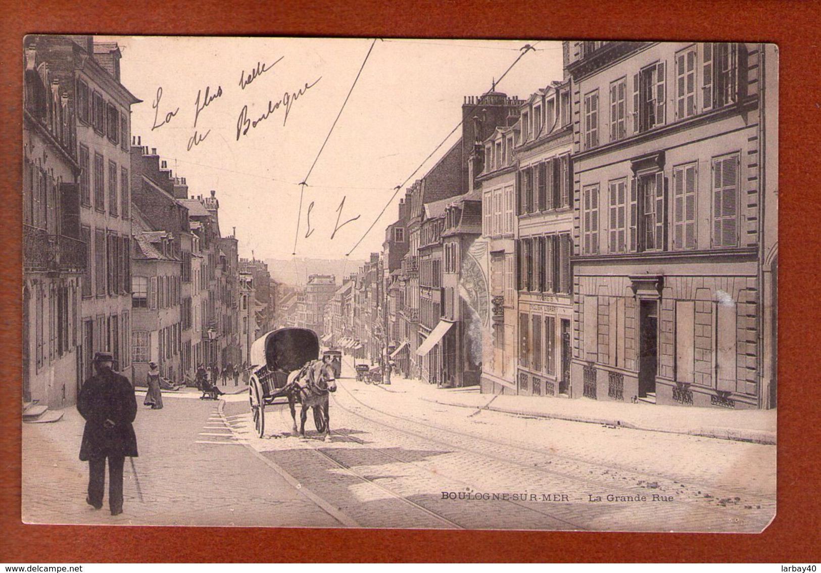 1 Cpa Boulogne Sur Mer La Grande Rue - Boulogne Sur Mer