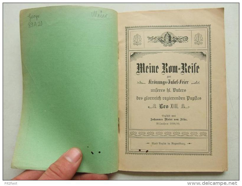 Rom - Reise 1898 Zur Krönungs-Jubel-Feier Leo XIII. Botzler , Theologie , J.M. Von Flüe , Straubing , Pabst !!! - Rare