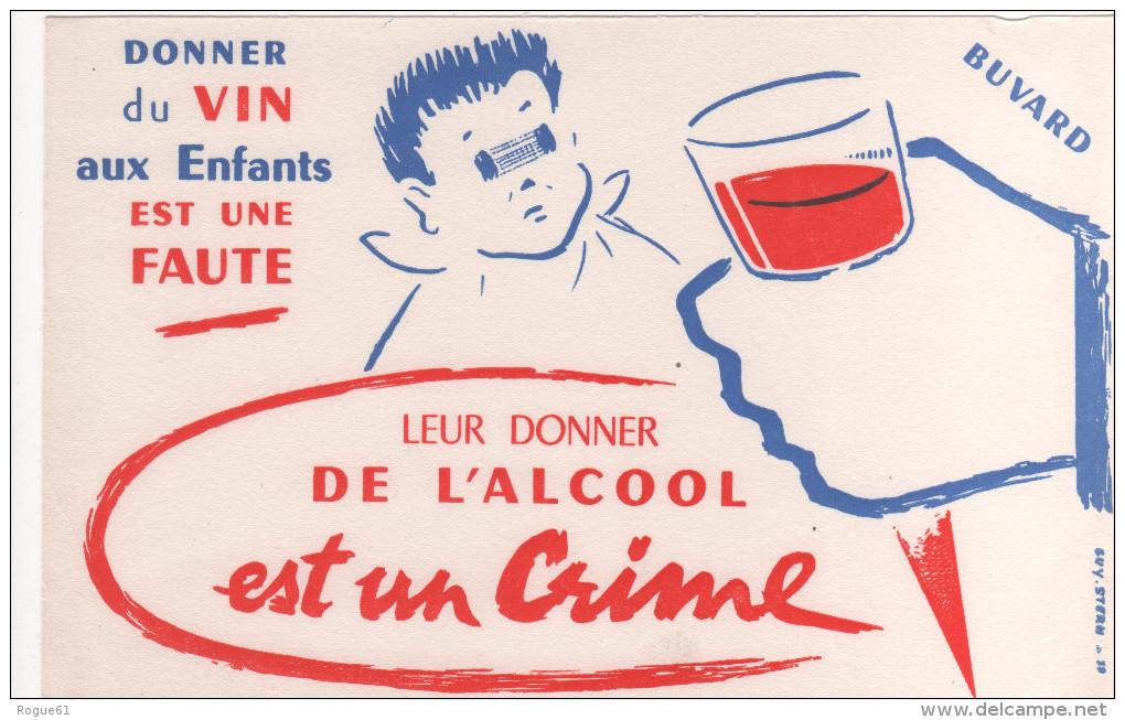 BUVARD  - Donner Du Vin Aux Enfants Est Une Faute / Alcool - Kids
