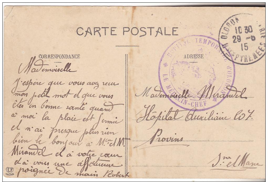 64 Oloron  Ste Marie- Carte De 1915 Cachet Violet Hopital Temporaire D'Oloron Le Médecin Chef.Tb état. - Guerre De 1914-18