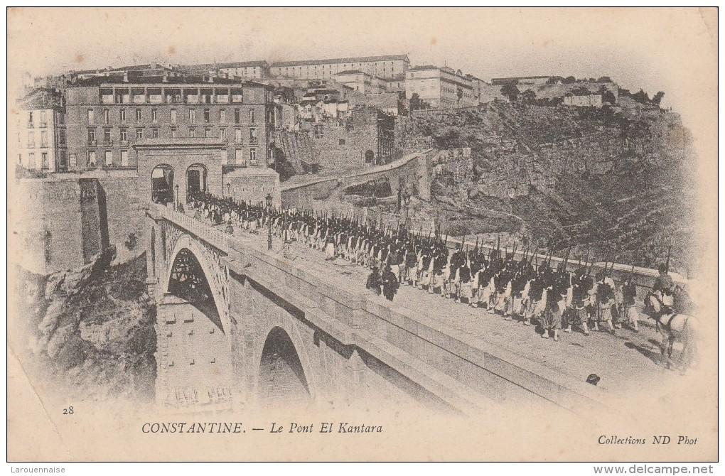 CONSTANTINE - Le Pont El Kantara - Constantine