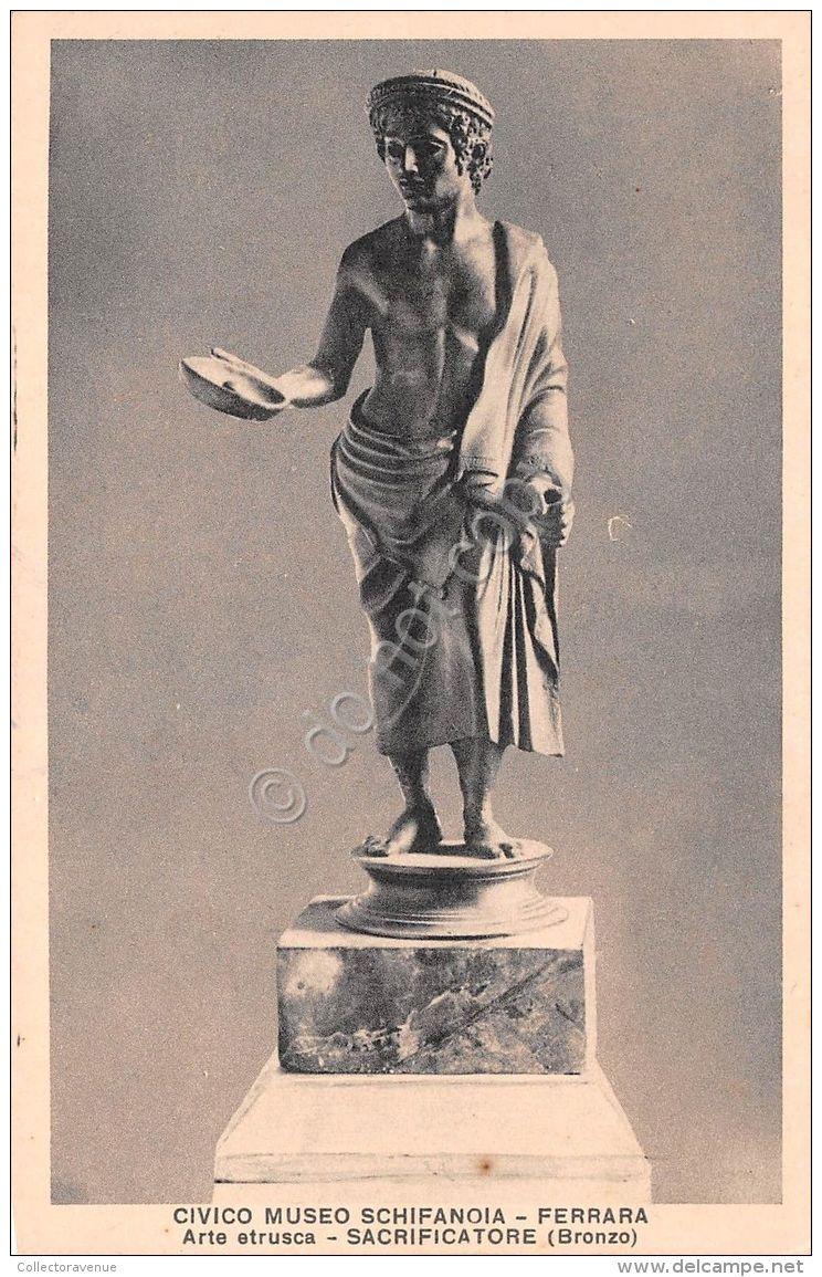 Cartolina - Ferrara - Museo Civico Schifanoia - Arte Etrusca - Sacrificatore - Unclassified