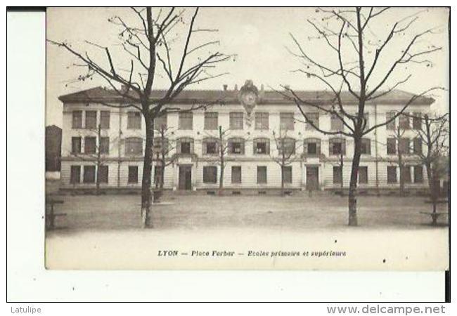 Lyon  69  Place Ferber _ Et Ecoles Primaire Et Superieures - Lyon