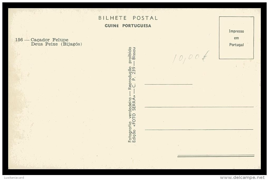 BIGAJOS - CAÇA - Caçador Felupe- Deus Peixe ( Ed. Foto-Serra Nº 156) Carte Postale - Guinea-Bissau