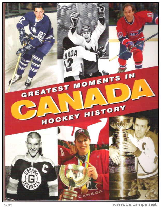 Greatest Moments In Canada Hockey History Collector's Edition Edited By Mike Bynum - Sports