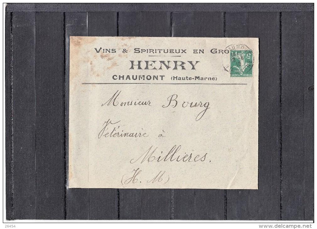 """Lettre + Envel De  CHAUMONT Hte Marne Entete Pub  """"  VINS Et SPIRITUEUX ... """" Le 9 Juin 1916 Pour MILLIERES Hte Marne - Advertising"""