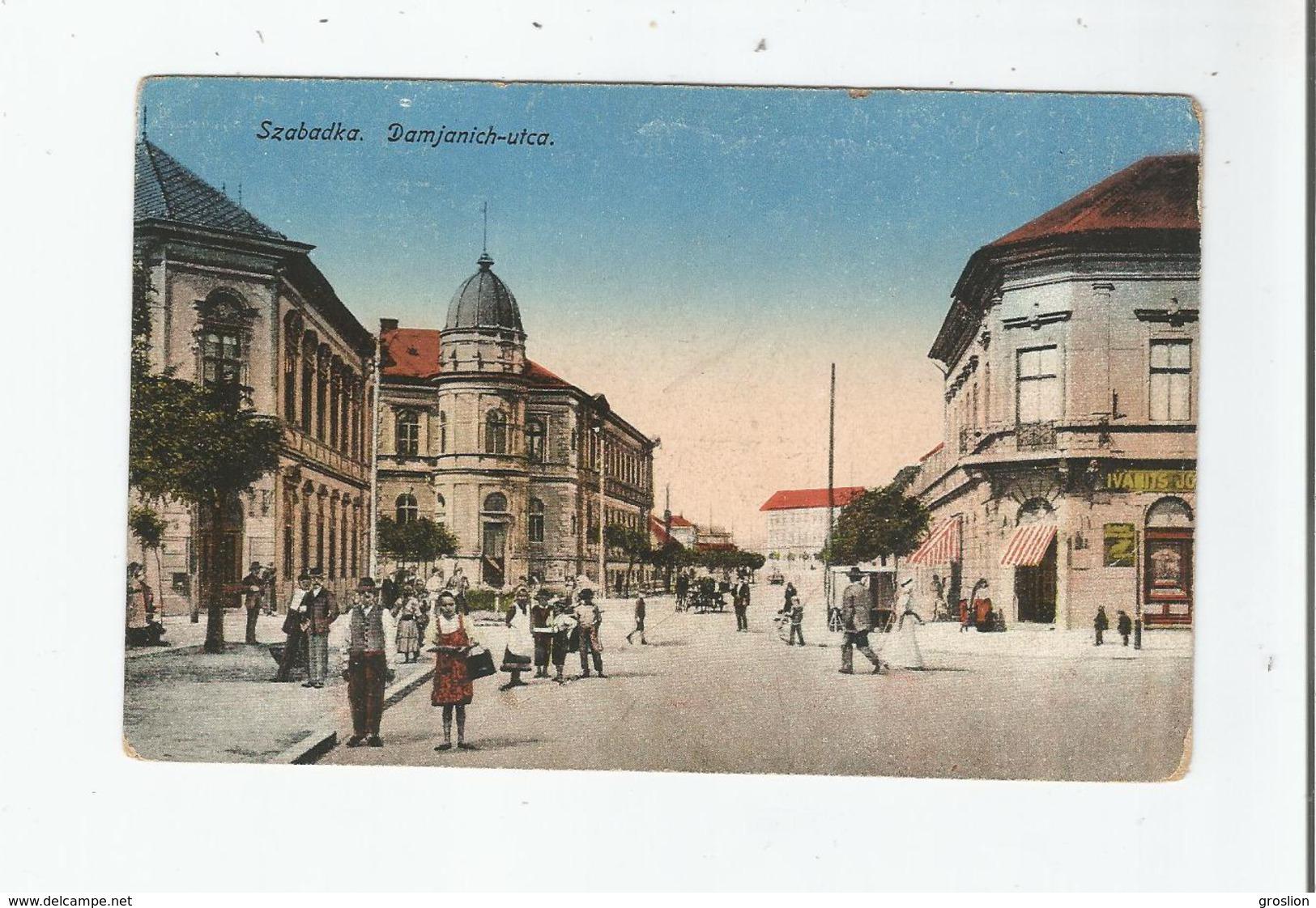 SZABADKA (SUBOTICA SERBIE) DAMJANICH UTCA 1919 - Serbie