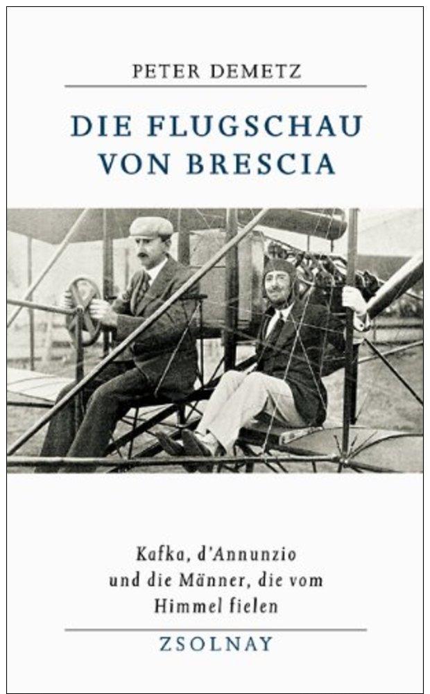 Die Flugschau Von Brescia - Kafka, D'Annunzio Und Die Männer, Die Vom Himmel Fielen. - Alte Bücher