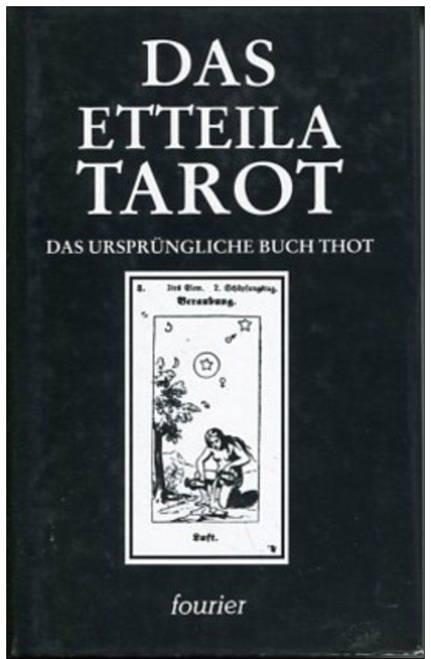 Das Etteila-Tarot. Das Ursprüngliche Buch Thot. Theoretischer Und Praktischer Unterricht über Das Buch Thot Oder über Di - Alte Bücher