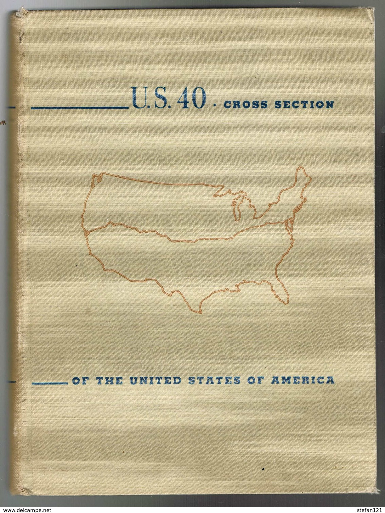 U.S.40 Cross Section Of The United States Of America - George R. Stewart - 1953 - 312 Pages 24,2 X 18 Cm - Histoire