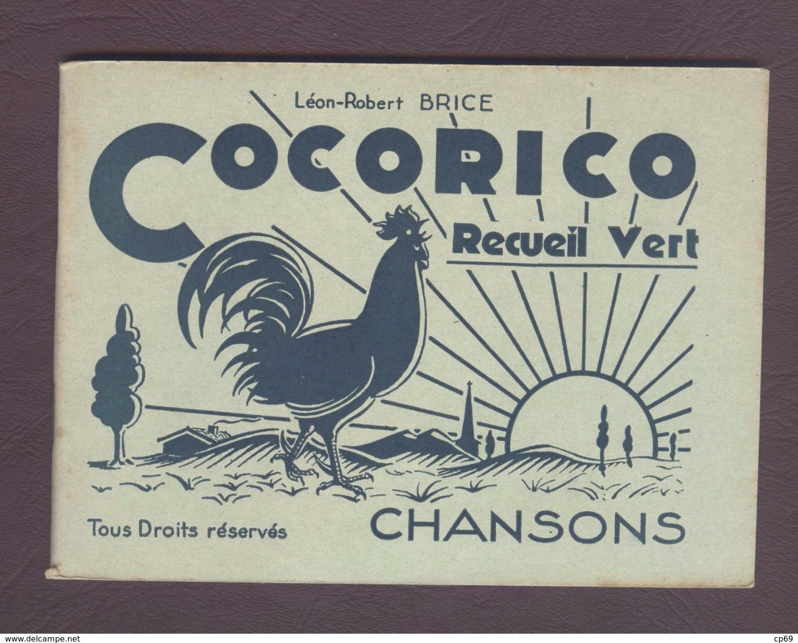 COCORICO COQ CHANT CHANSONS RECUEIL VERT Léon-Robert BRICE - En TB.Etat - Musique