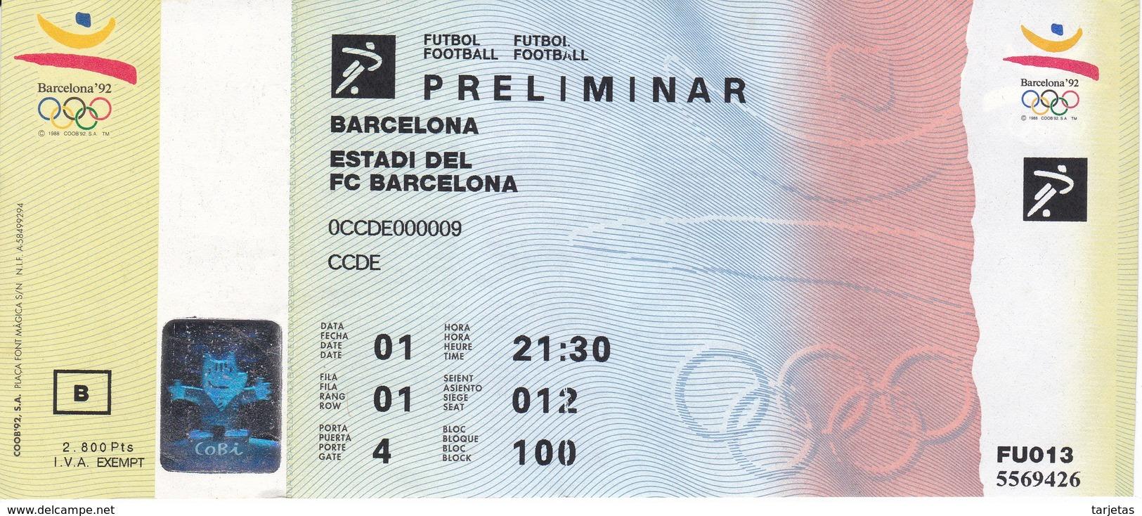 ENTRADA PRELIMINAR DE FUTBOL - OLIMPIADAS DE BARCELONA'92 EN EL ESTADI DEL F.C. BARCELONA (COBI) - Sin Clasificación