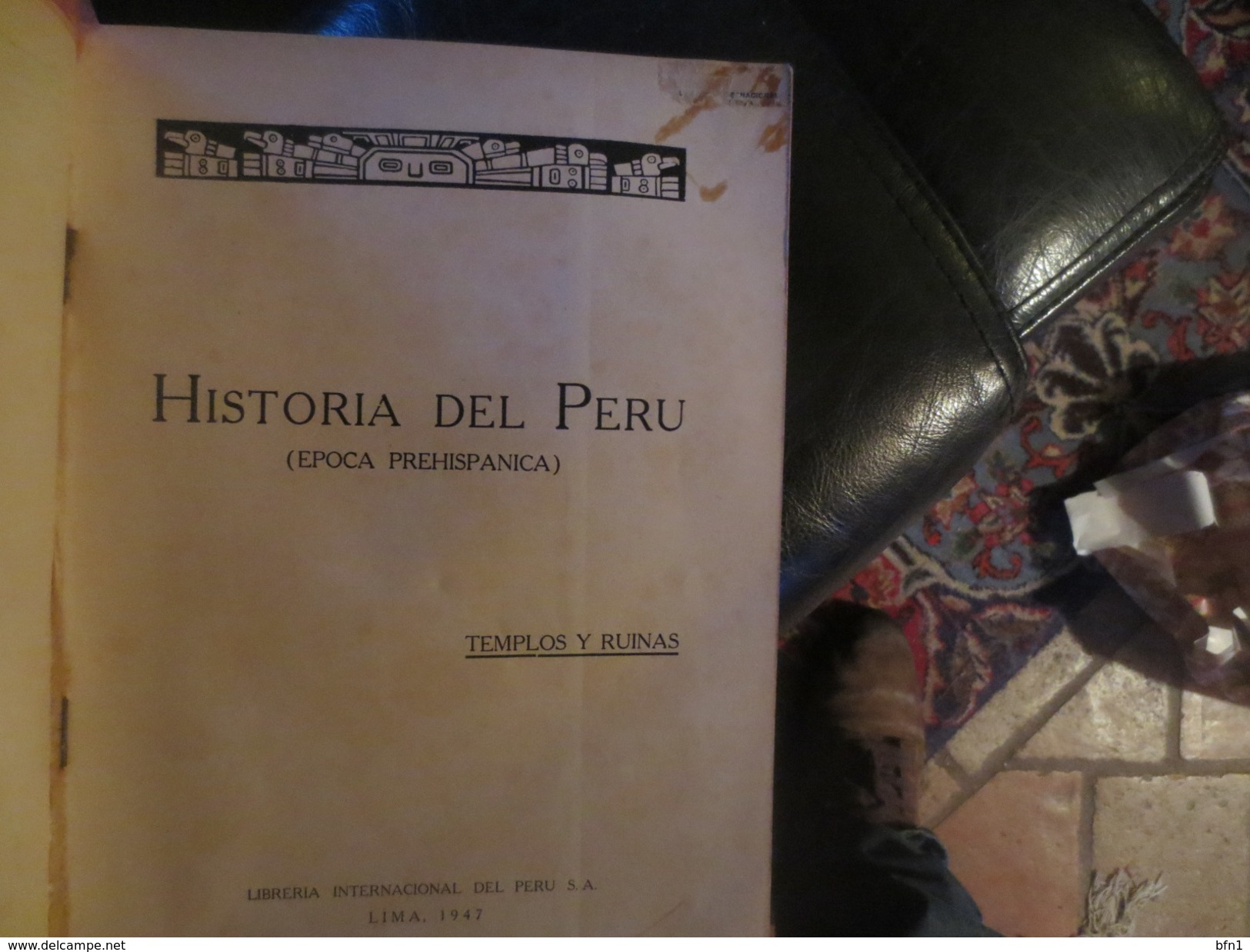 HISTORIA DEL PERU - 1947- TEMPLOS Y RUINAS - Histoire Et Art