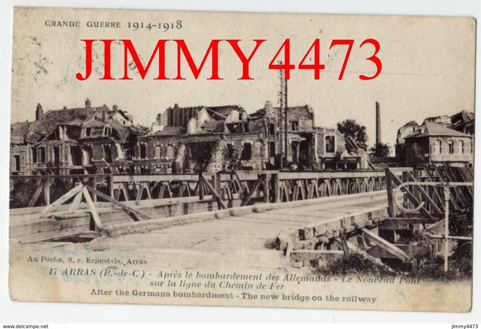 CPA - N°17 - GRANDE GUERRE 1914 - 1918 - ARRAS 62 Pas De Calais - En 1923 Le Nouveau Pont Sur La Ligne Du Chemin De Fer - War 1914-18