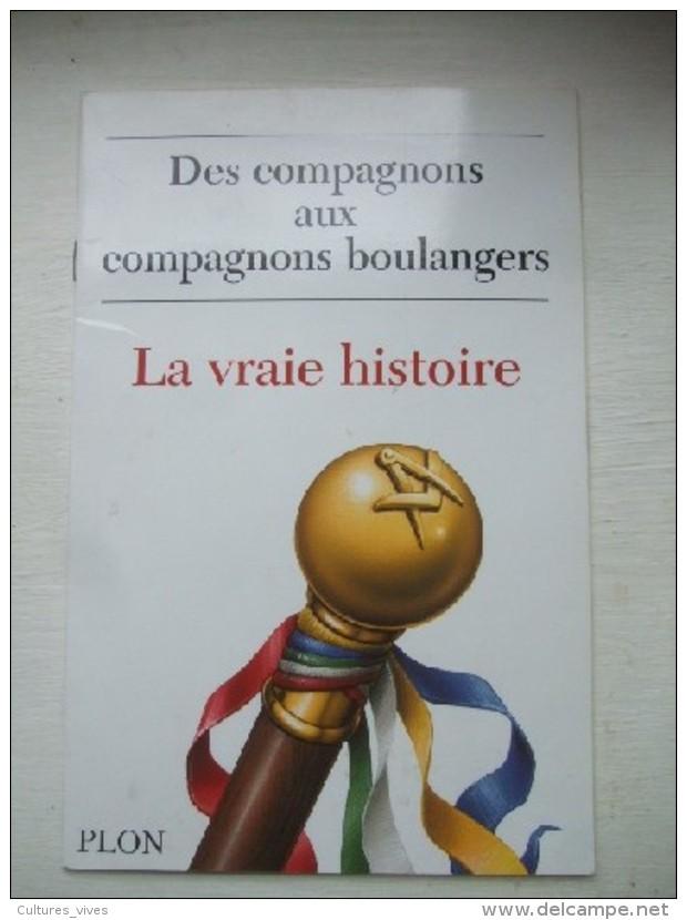 Le Secret - Des Compagnons Aux Compagnons Boulangers - Livres, BD, Revues
