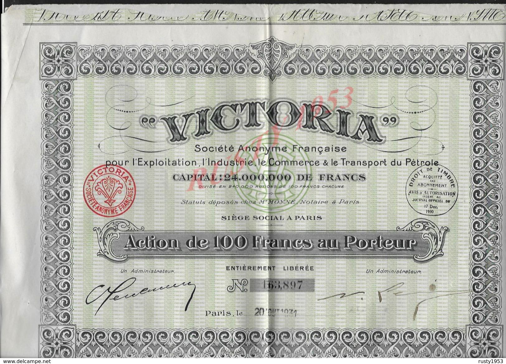 ACTION VICTORIA EXPLOITATION TRANSPORT DU PÉTROLE 1931 : - Petróleo
