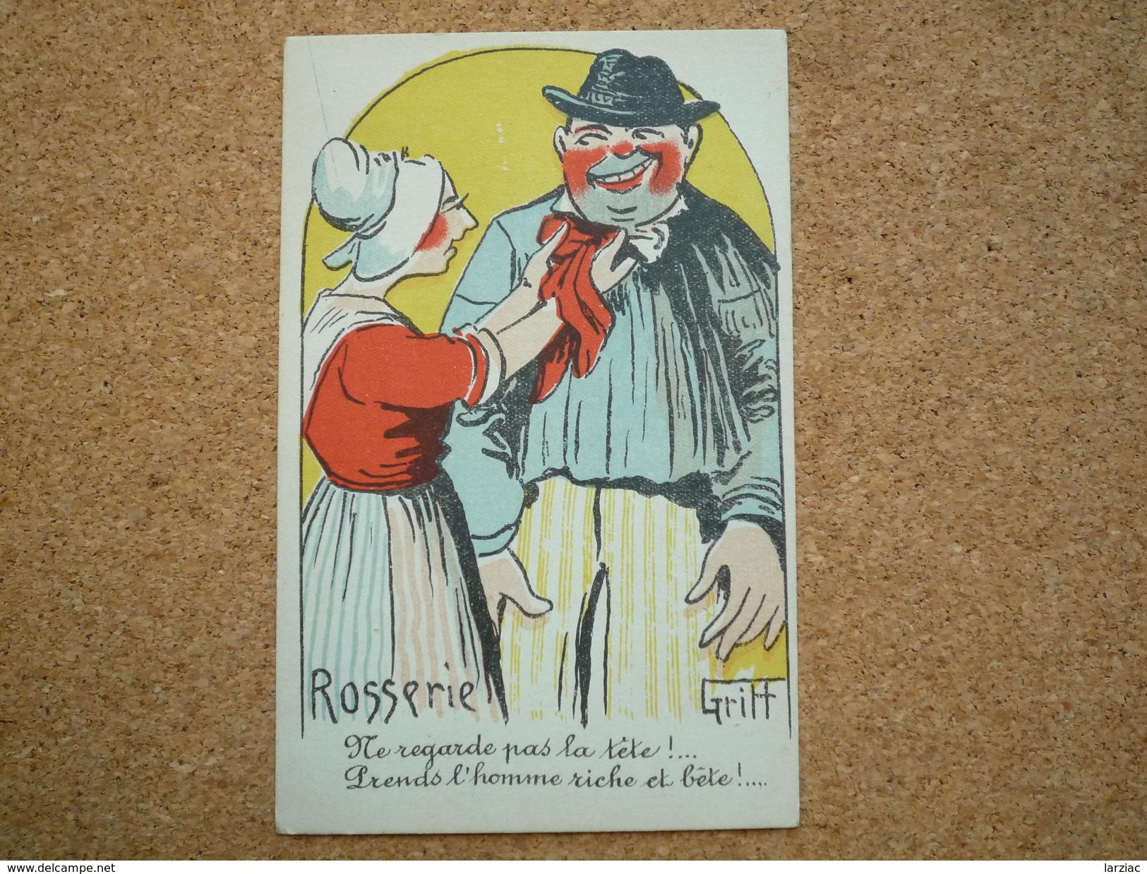 Carte Postale Ancienne Illustrateur Griff Rosserie Ne Regarde Pas La Tête ! Prends L'homme Riche Et Bête - Griff