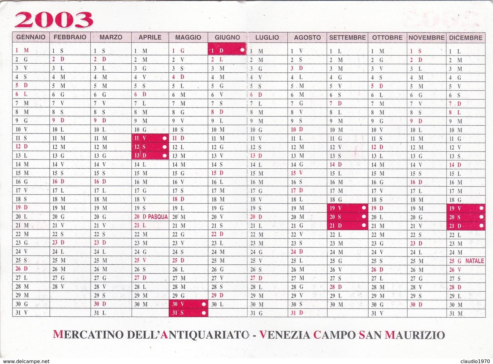 Calendarietto-mercatino Dell'antiquariato,di Venezia Campo San Maurizio.2003. - Calendari