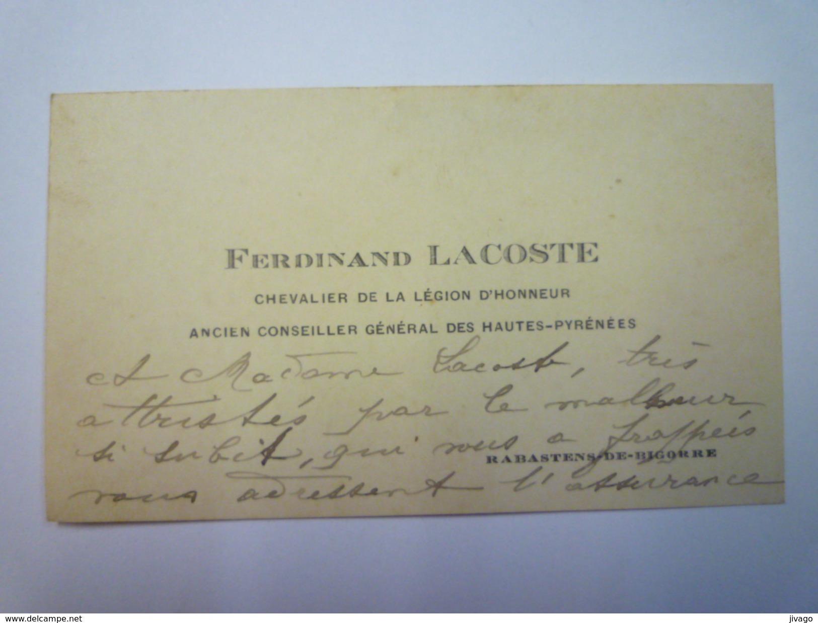 CARTE De VISITE  :  Ferdinand  LACOSTE   Ancien  Conseiller Général Des Hautes-Pyrénées     1934 - Cartes De Visite