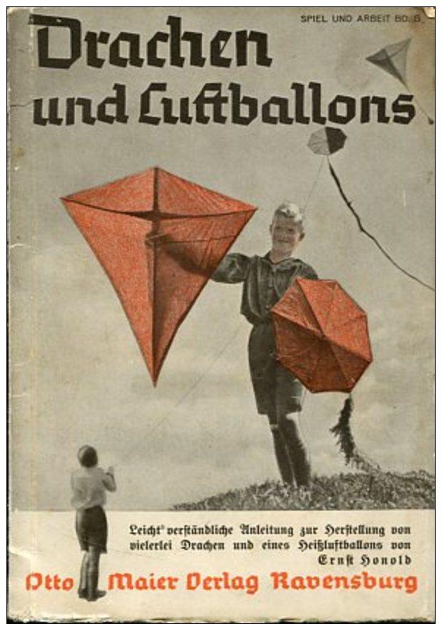 Drachen Und Luftballon - Leichtverständliche Anleitung Zur Selbstständigen Herstellung Von Vielerlei Drachen Und Eines H - Bücher, Zeitschriften, Comics