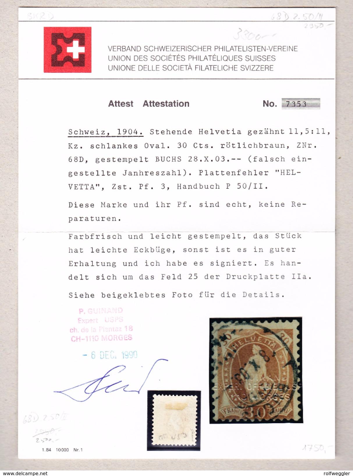"Schweiz Stehende 30Rp  Zu#68D Gestempelt Buchs 28.10.1903 Plattenfehler ""Helvetta"" Attest Guinand (Bitte Lesen) - 1882-1906 Armoiries, Helvetia Debout & UPU"