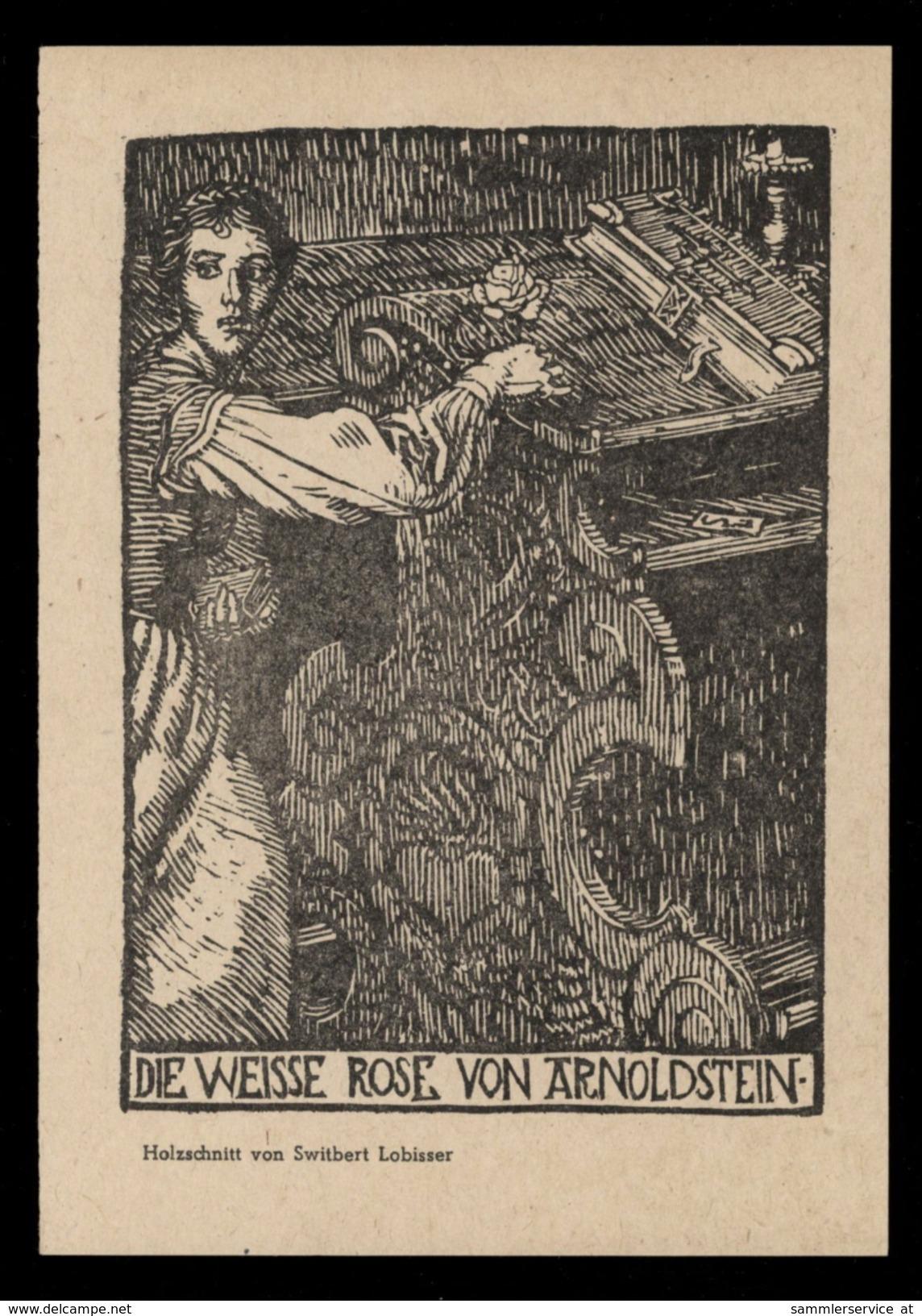 [006] Suitbert Lobisser Künstlerkarte, ~1940, Weisse Rose Von Arnoldstein, Verlag Kollitsch - Illustratori & Fotografie