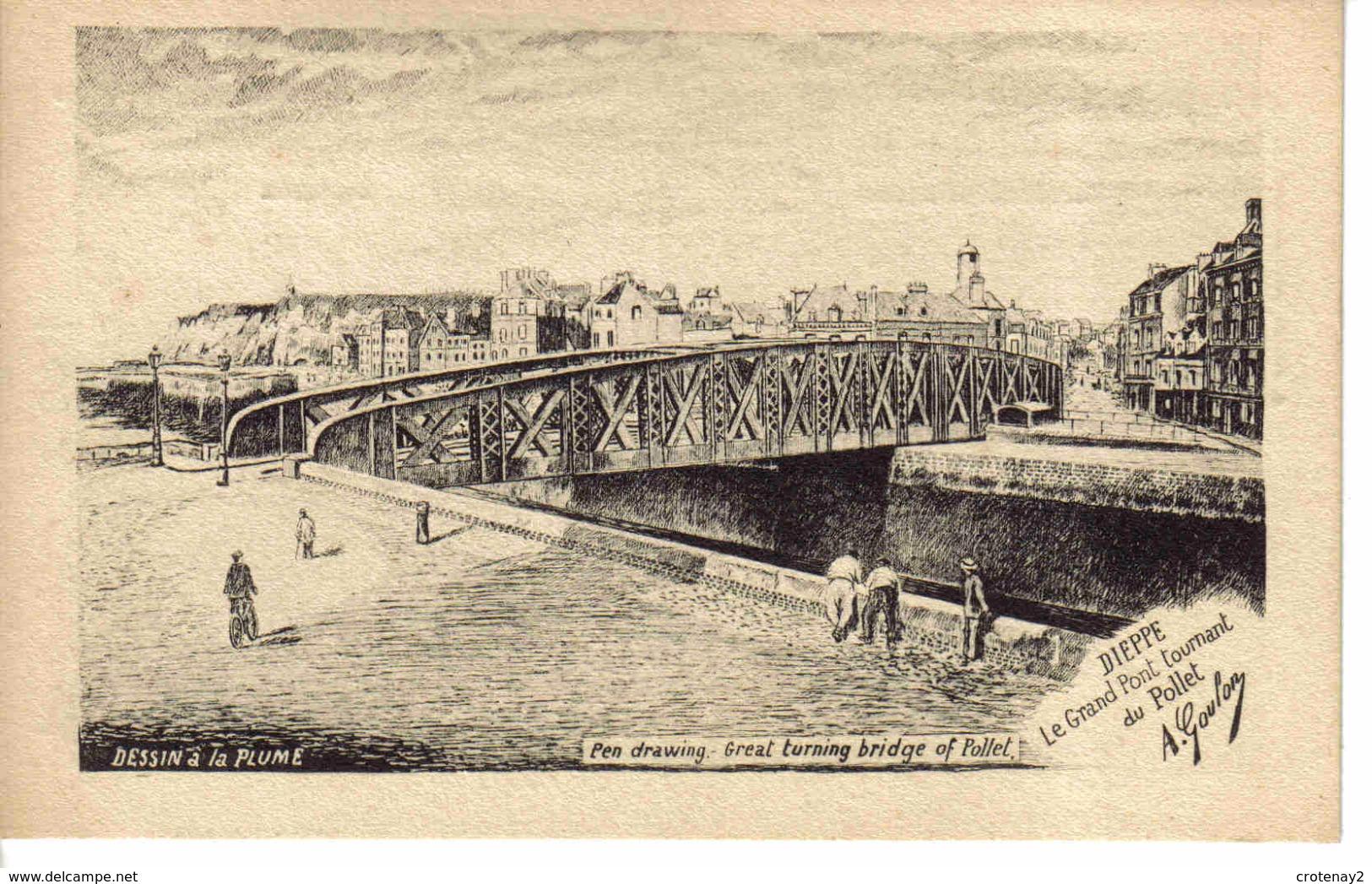 76 Dieppe Le Grand Pont Tournant Du Pollet Dessin à La Plume Illustrateur A. Goulon Dessinateur édit - Dieppe