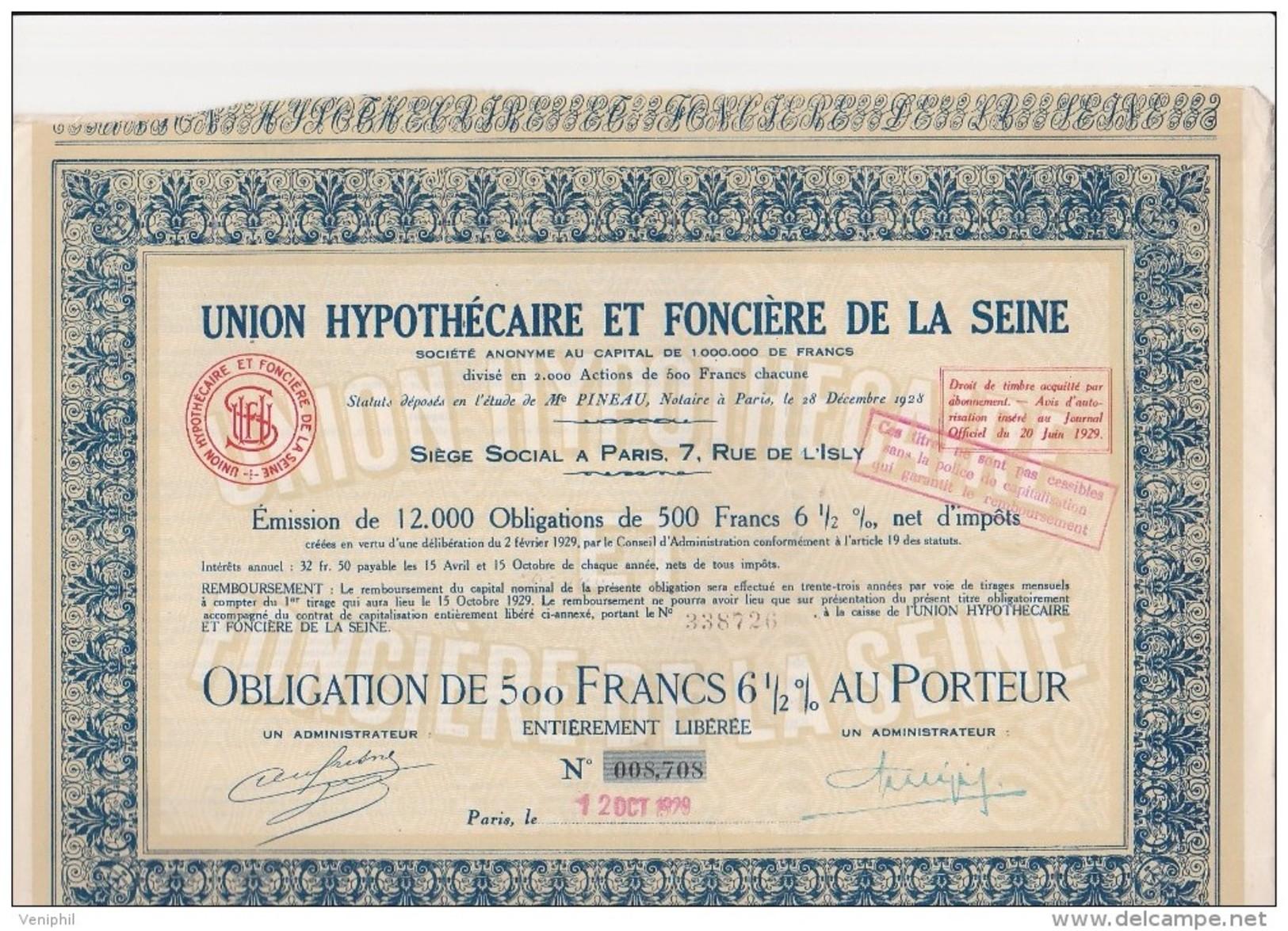 OBLIGATION DE 500 FRS 6,5 % AU PORTEUR - UNION HYPOTHECAIRE ET FONCIERE DE LA SEINE - 1929 - Banque & Assurance