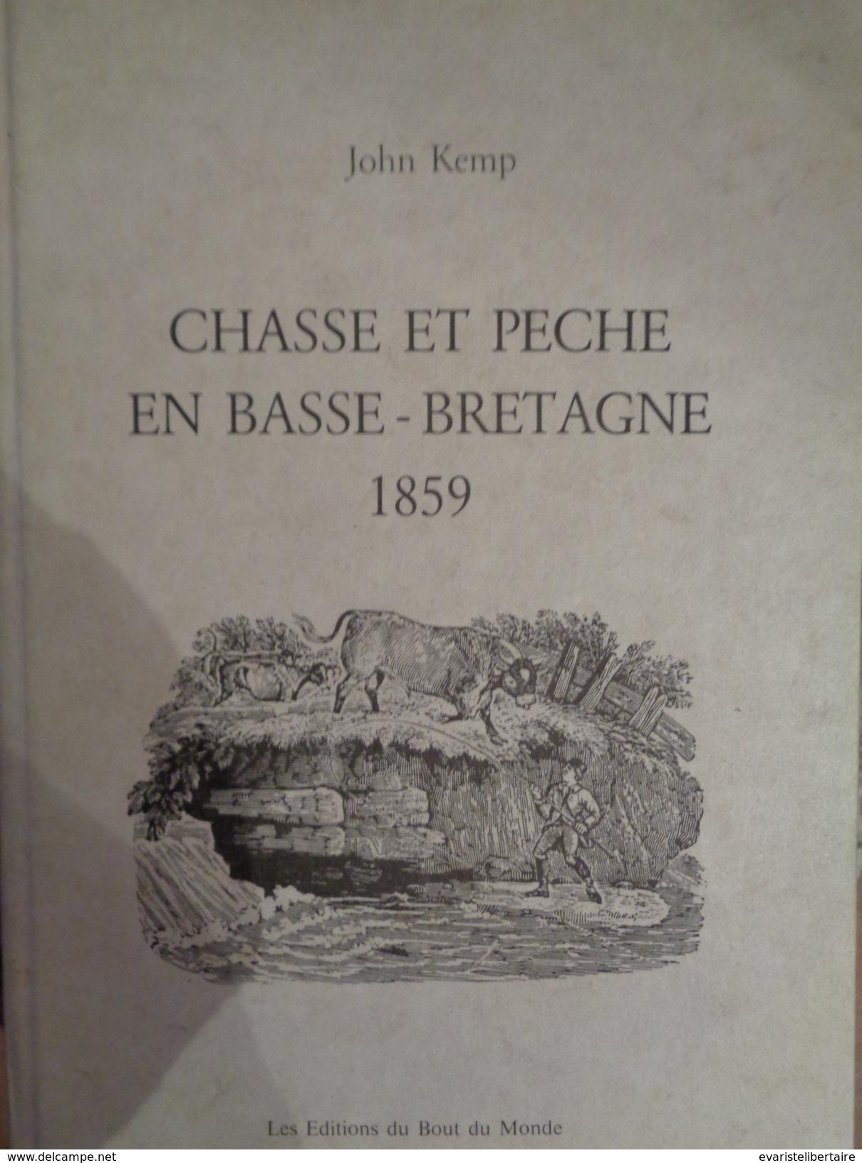 Chasse Et Pêche En Basse-Bretagne  Par JOHN KEMP 1859, Réedité En 1985 - Chasse/Pêche
