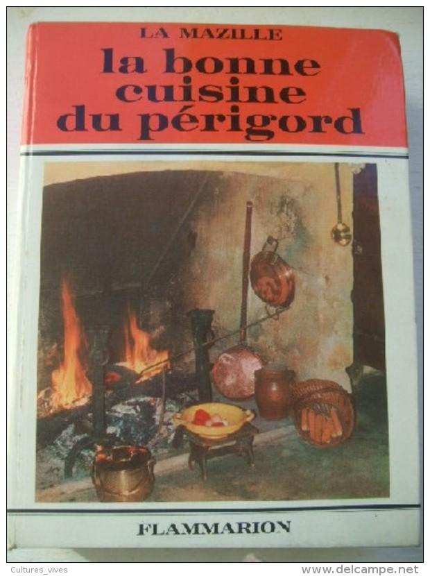 La Bonne Cuisine Du Périgord - Livres, BD, Revues