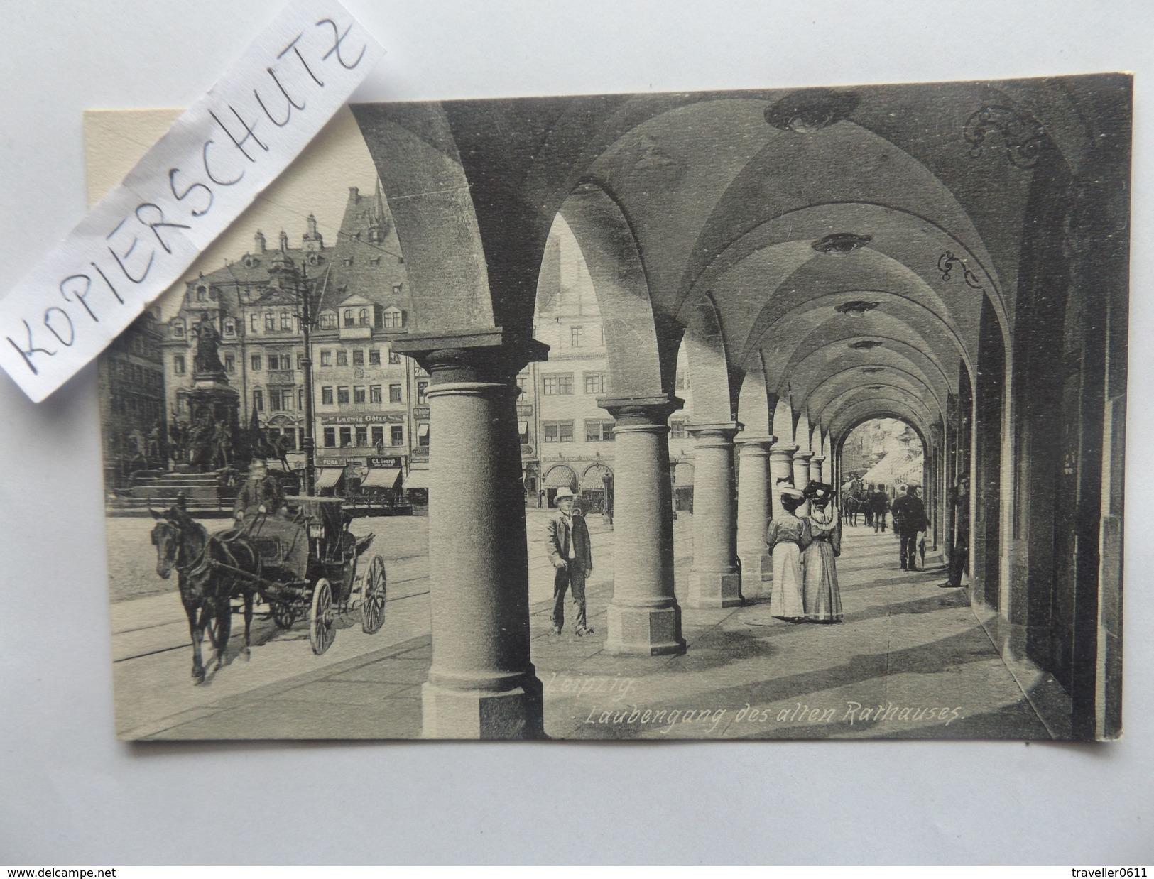 Leipzig, Laubengang Des Alten Rathauses, Pferdekutsche, Nicht Gel. - Leipzig