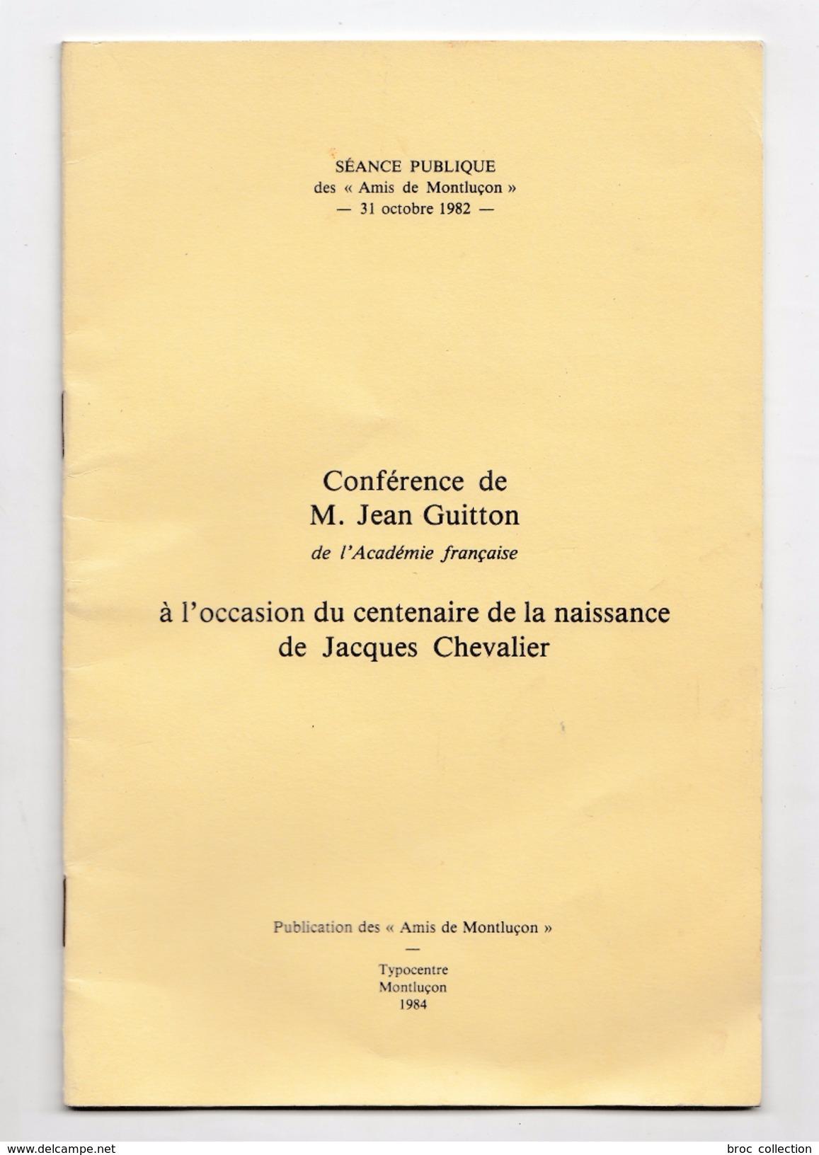Conférence De M. Jean Guitton à L'occasion Du Centenaire De Jacques Chevalier, 1982, Amis De Montluçon (Cérilly) - Bourbonnais