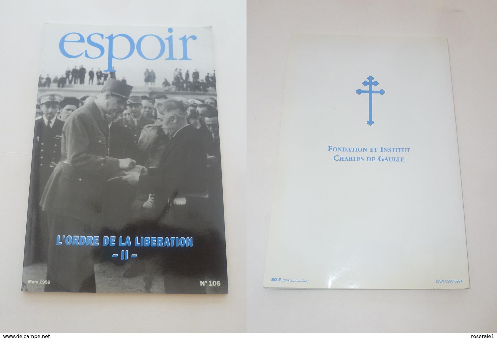 MAGAZINE ESPOIR, L ORDRE DE LA LIBERATION, FONDATION CHARLES DE GAULLE, N°106, 03/1996, NEUF - Libri