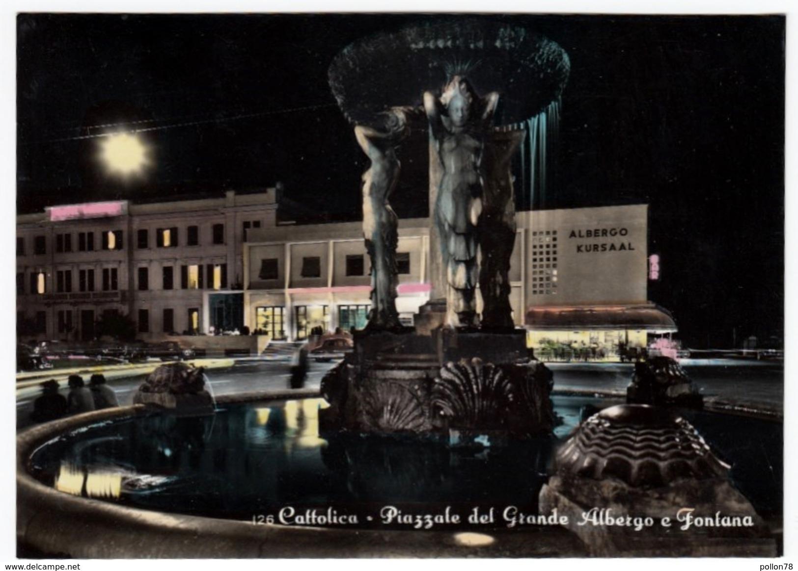 CATTOLICA - PIAZZALE DEL GRANDE ALBERGO E FONTANA - RIMINI - 1958 - Rimini