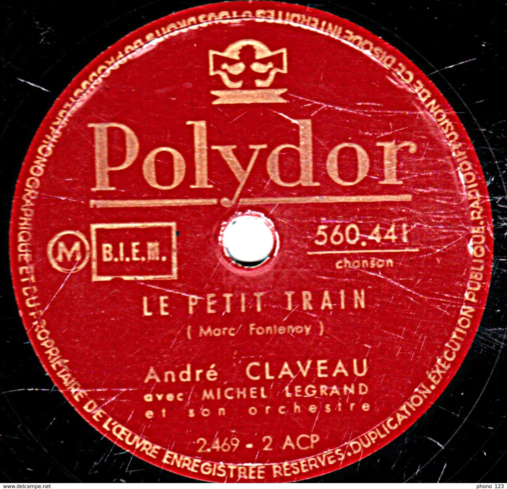 78 T - 25 Cm.- état B -  André CLAVEAU - Sous Les Arcades De La Rue De Rvoli - LE PETIT TRAIN - 78 Rpm - Schellackplatten