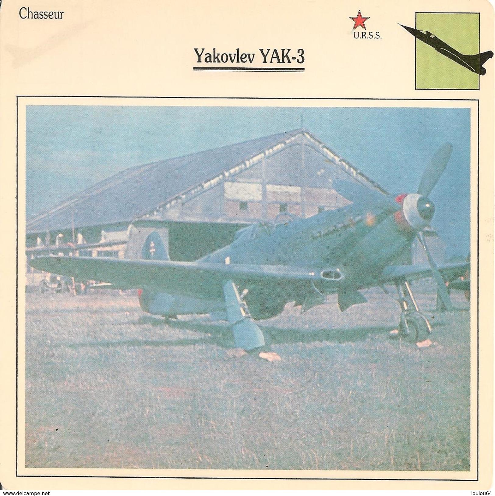 Fiches Illustrées - Caractéristiques Avions - CHASSEUR - YAKOVLEV YAK 3 - U.R.S.S. - (23)  - - Aviation
