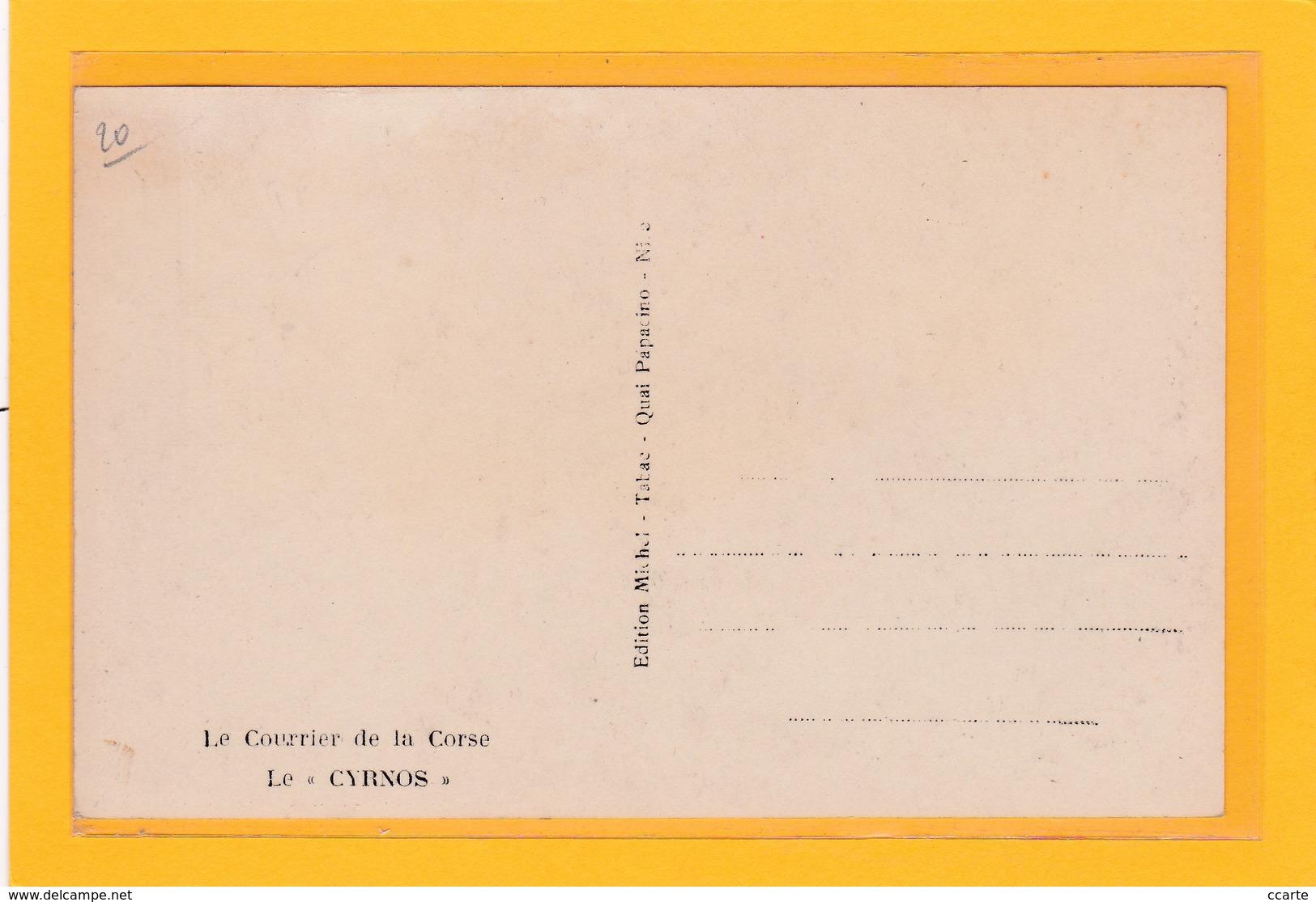 """CALVI -20- 2B Ou 2A - BATEAUX - PORTS - TRANSPORTS - Le Courrier De La Corse, Le """" CYRNOS"""" - Calvi"""