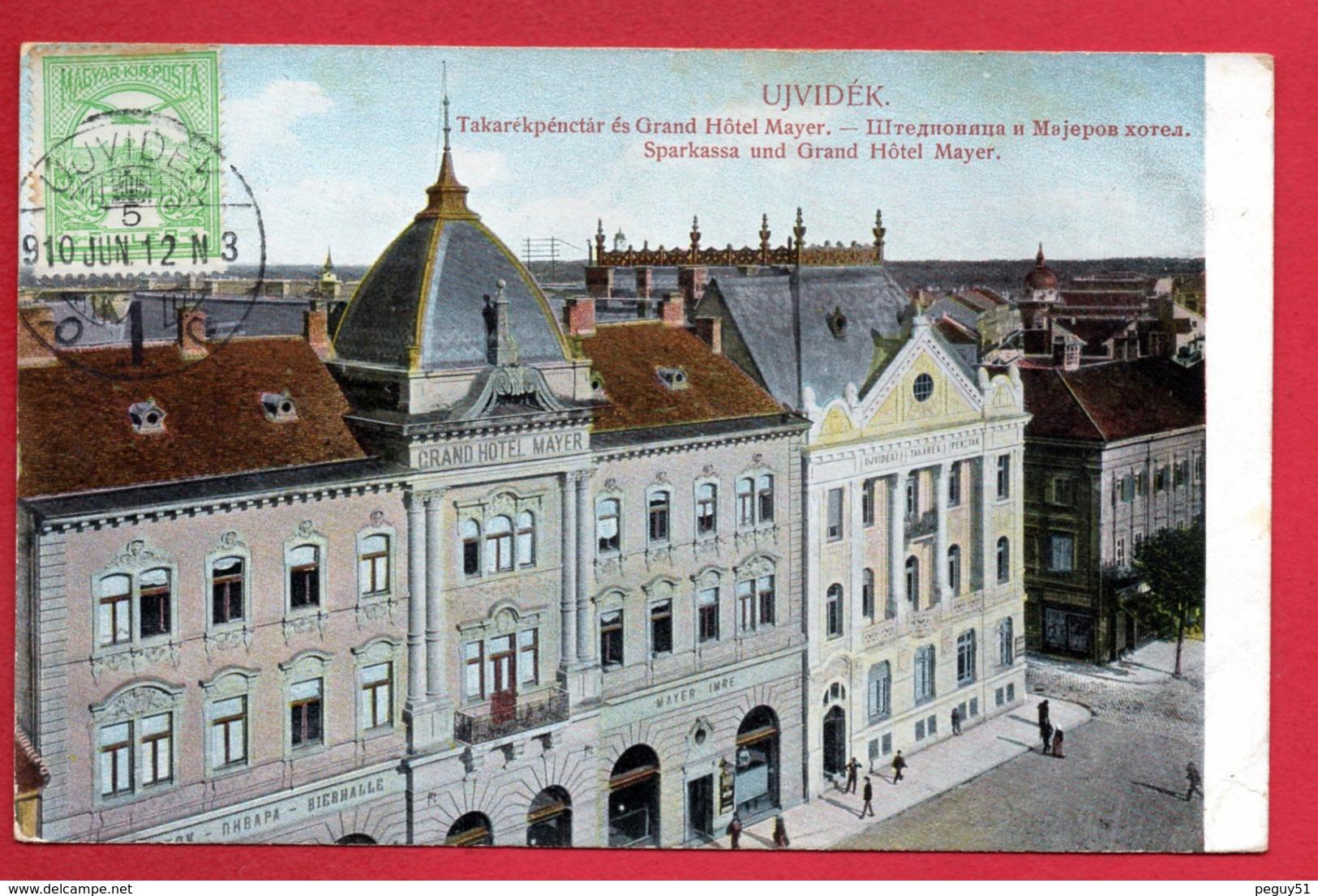 Serbie. Novi Sad ( Ujvidék). Caisse D'Epargne, Grand Hôtel Mayer, Brasserie. 1910 - Serbie