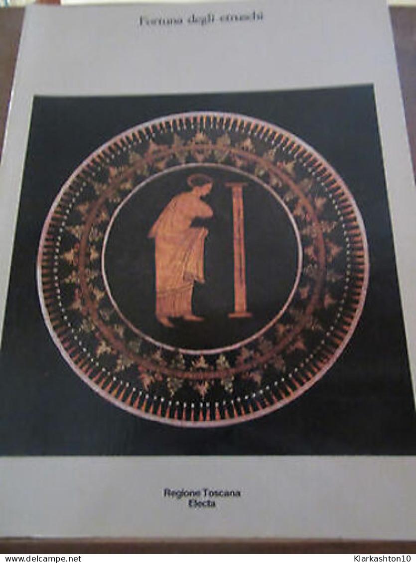 Fortuna Degli Etruschi/ Regione Toscana Electa - Autres Collections