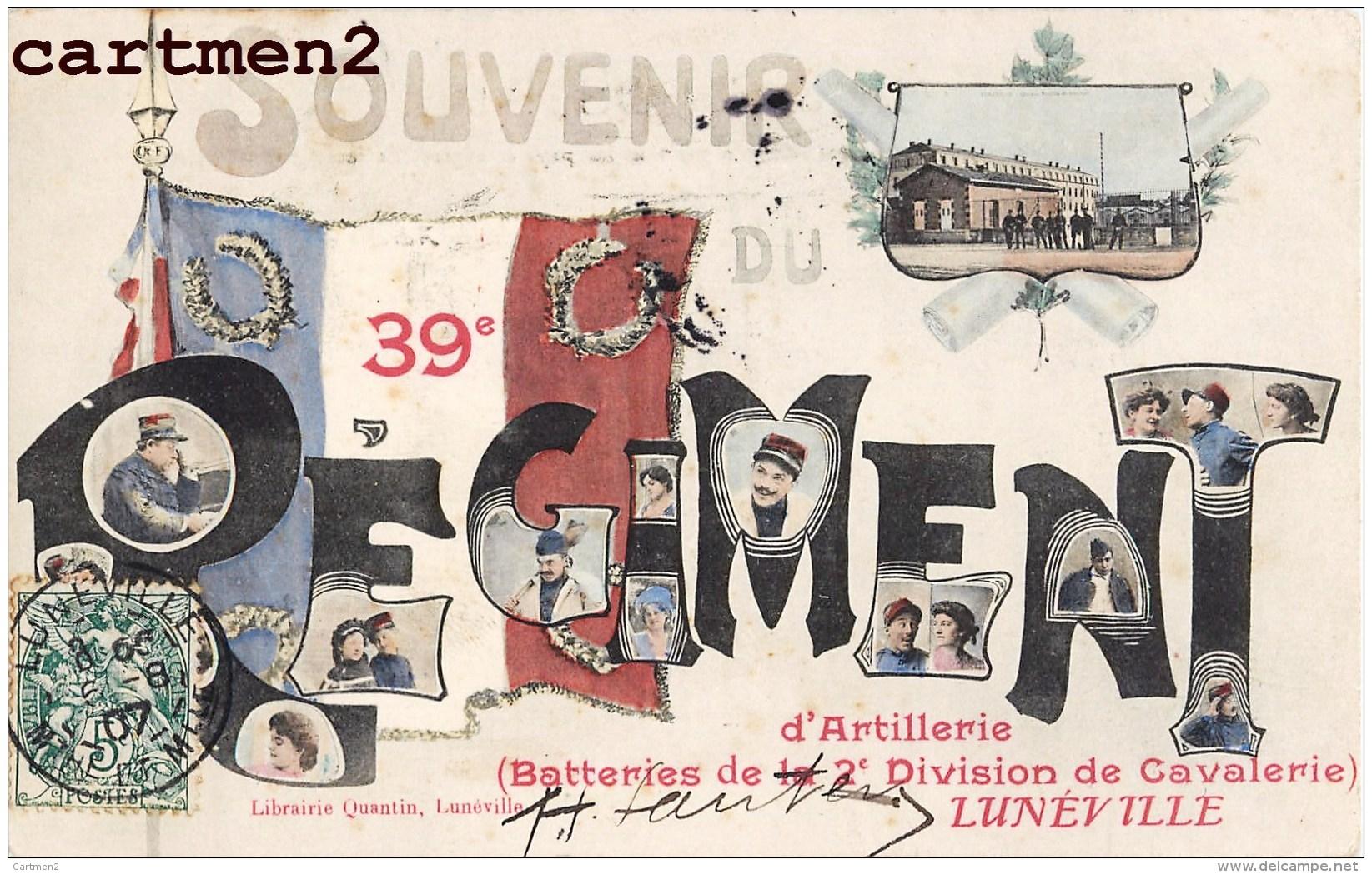 LUNEVILLE SOUVENIR DU 39e REGIMENT D'ARTILLERIE BATTERIES DE LA 2e DIVISION DE CAVALERIE GUERRE - Luneville